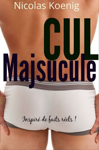 Cul Majuscule  by  Nicolas Koenig