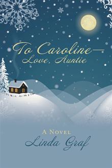 To Caroline—Love, Auntie: A Novel Linda Graf