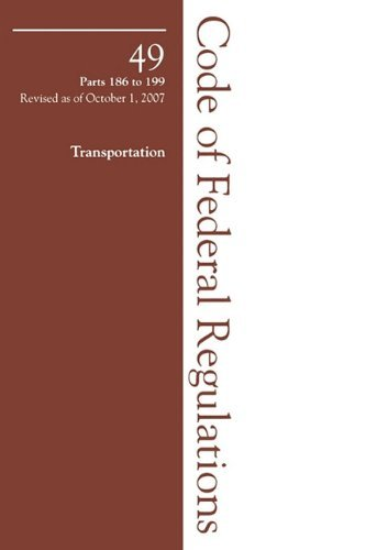 2007 49 CFR 186-199 (Pipeline Safety) (2007 Title 49: Transportation)  by  Government Institutes