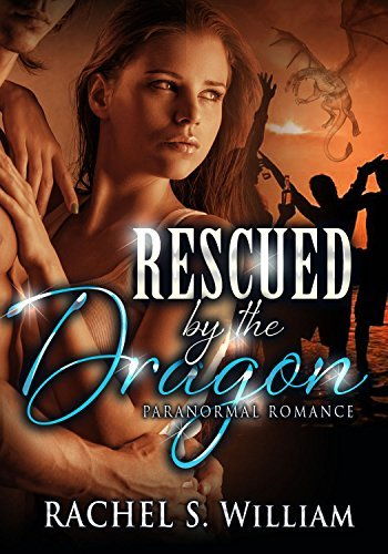 Rescued  by  the Dragon by Rachel S. William