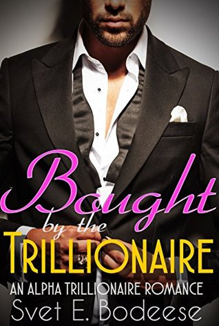 Bought  by  the Trillionaire (A Trillionaire Courtship, Book One) (An Alpha Trillionaire Romance) by Melody May