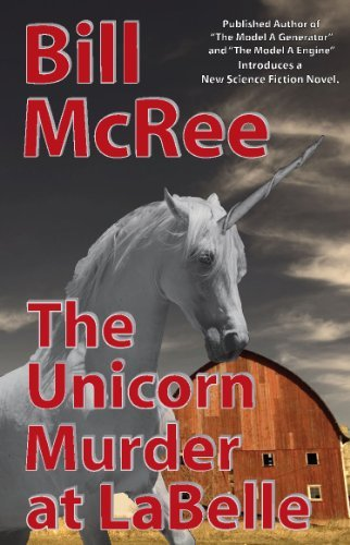 The Unicorn Murder at LaBelle Bill McRee