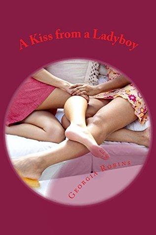 A Kiss from a Ladyboy (The Robins Ladyboy Erotica series Book 14) Georgia Robins