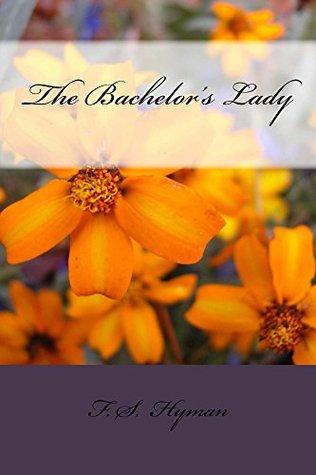 The Bachelors Lady  by  F. S. Hyman
