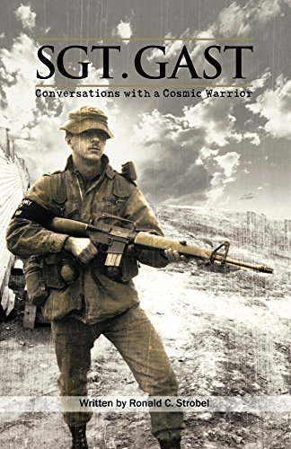 Sgt. Gast: Conversations with a Cosmic Warrior Ron Strobel