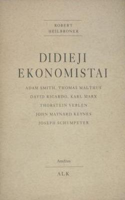 Didieji ekonomistai  by  Robert L. Heilbroner