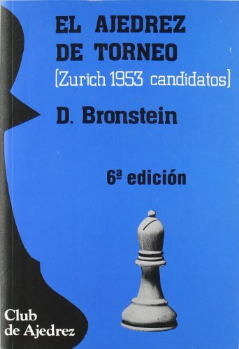 El ajedrez de torneo. (Zurich 1953 candidatos).  by  David Bronstein