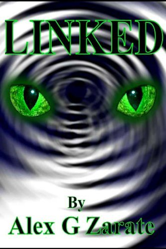 Linked (The Cat Rule Chronicles Book 1) Alex G Zarate