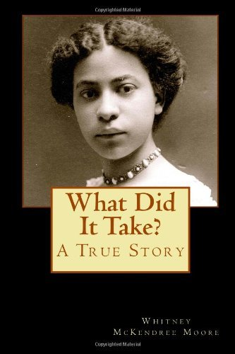 What Did It Take?: The Story of Anna Louise James Whitney McKendree Moore