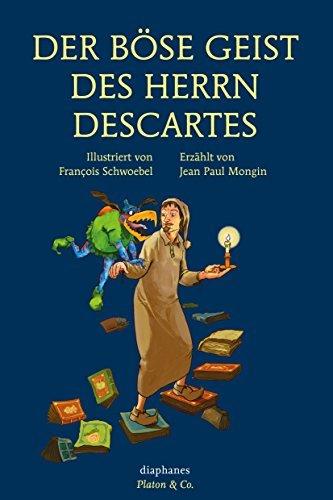 Der böse Geist des Herrn Descartes  by  Jean Paul Mongin