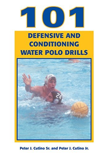 101 Defensive and Conditioning Water Polo Drills  by  Peter Cutino Sr.