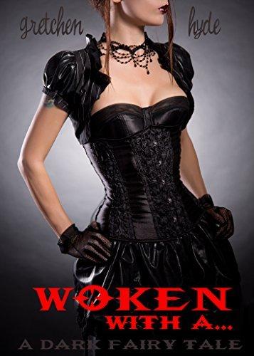 Woken With A...: A Dark Fairy Tale  by  Gretchen Hyde