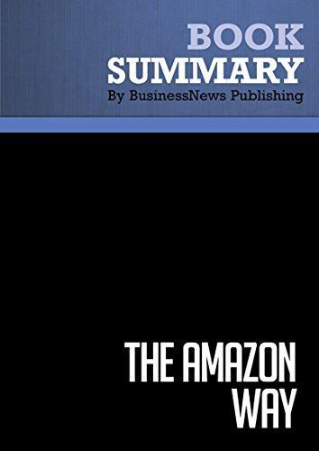 Summary : The Amazon Way - John Rossman: 14 Leadership Principles Behind the Worlds Most Disruptive Company BusinessNews Publishing