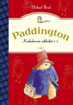 Paddington : karhuherran seikkailut 1-3 Michael Bond