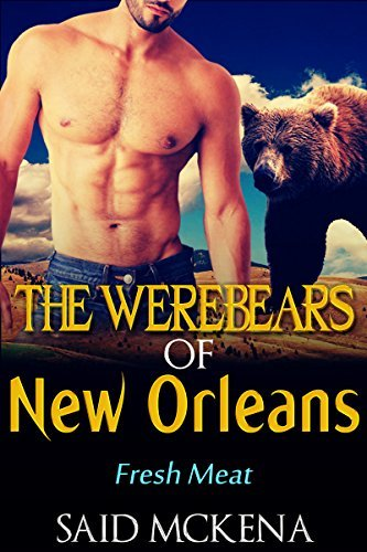 Fresh Meat (The Werebears of New Orleans #2)  by  Sadi Mckena