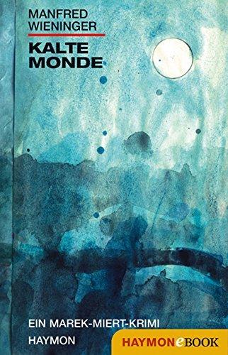 Kalte Monde: Ein Marek-Miert-Krimi Manfred Wieninger