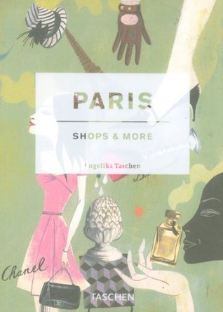 Paris, Shops and More (Icons Series)  by  Taschen