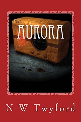 Aurora (All Worlds Unseen Book 1)  by  N Twyford