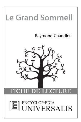 Le Grand Sommeil de Raymond Chandler (Les Fiches de lecture dUniversalis) ( Encyclopædia Universalis