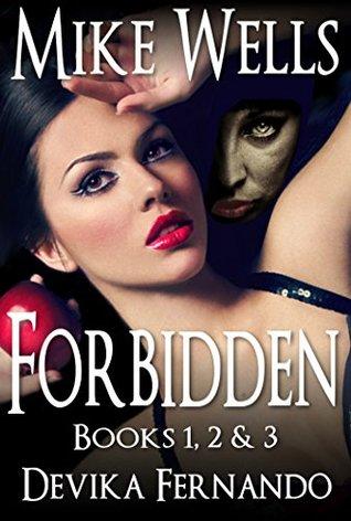 Forbidden, Books 1, 2 & 3: A Novel of Love and Betrayal (Forbidden Romantic Thriller Series Book 123) Mike Wells