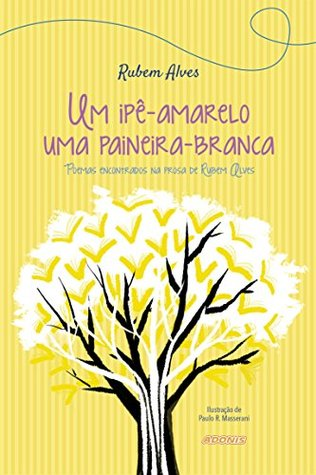 Um ipê-amarelo, uma paineira-branca Rubem Alves