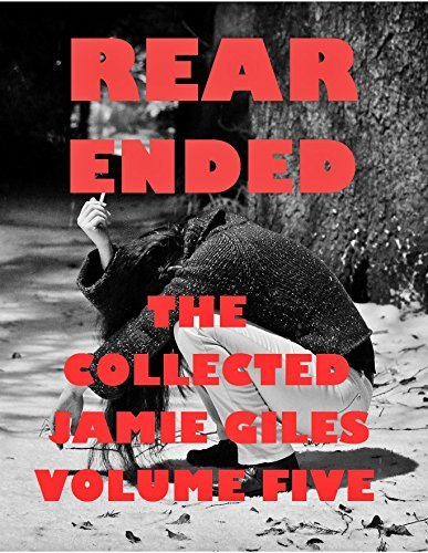 Rear Ended: The Collected Jamie Giles, Volume Five  by  Jamie Giles