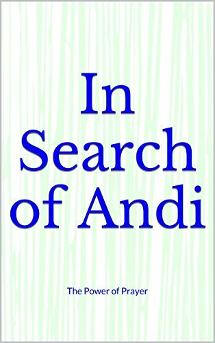 In Search of Andi: The Power of Prayer  by  Paul DeMaggio