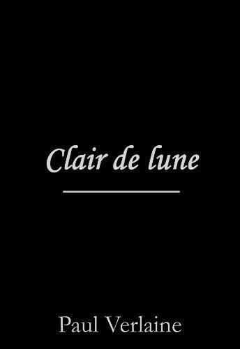 Clair de lune  by  Paul Verlaine