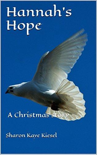 Hannahs Hope: A Christmas story  by  Sharon Kaye Kiesel