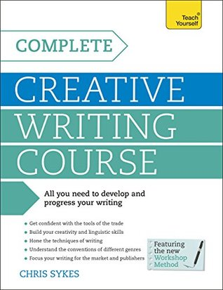 Complete Creative Writing Course: Teach Yourself: Kindle Enhanced Edition Chris Sykes