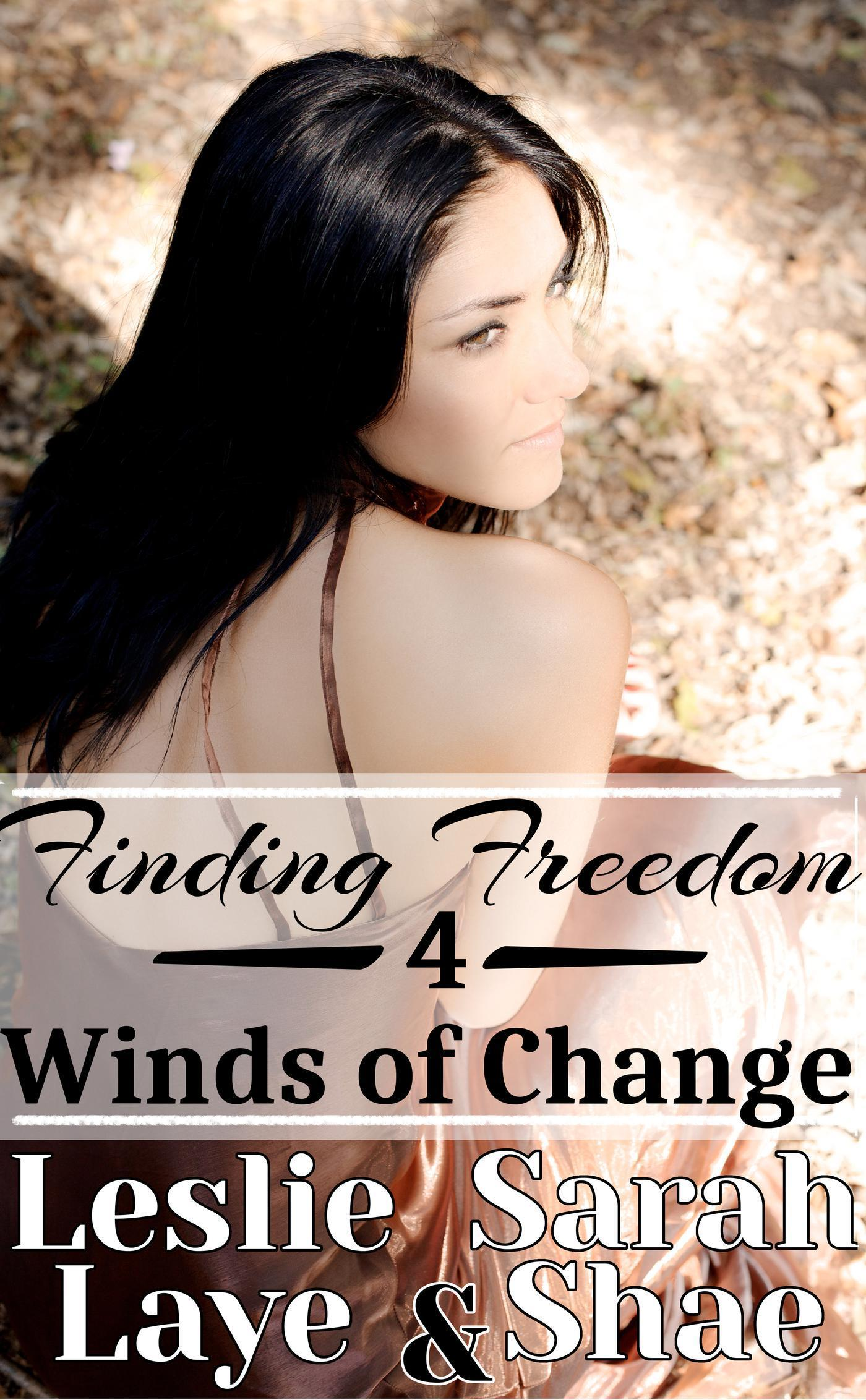 Finding Freedom 4: Winds of Change  by  Leslie Laye