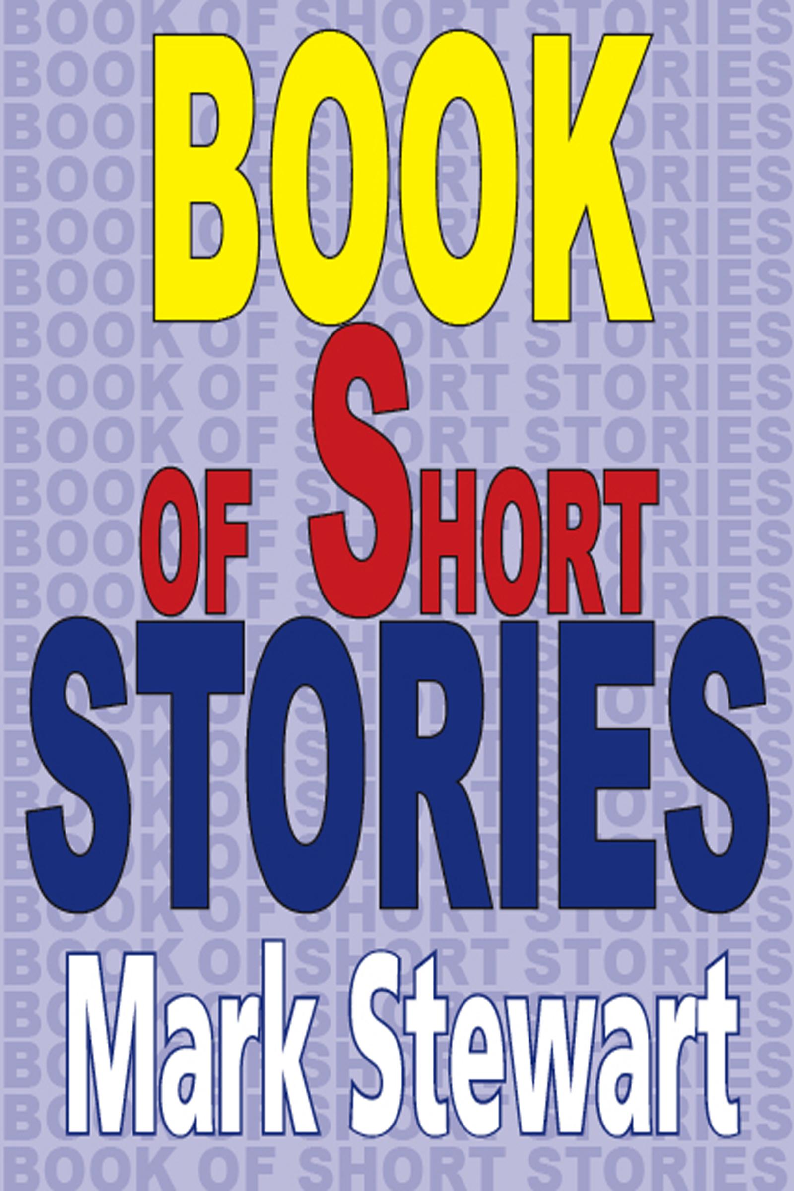 Book Of Short Stories  by  Mark Stewart