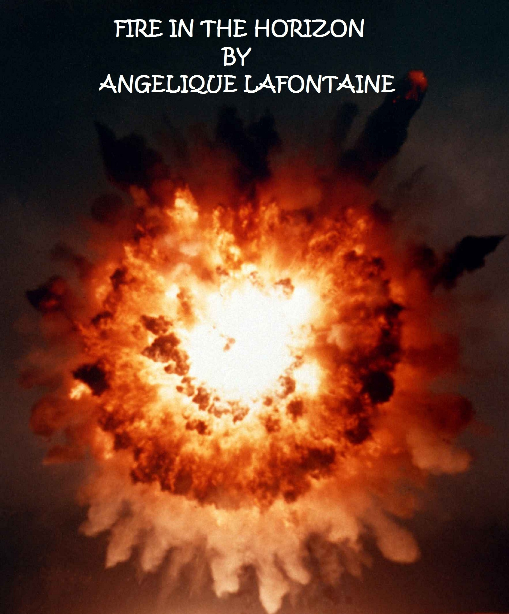 Fire In The Horizon  by  Angelique LaFontaine