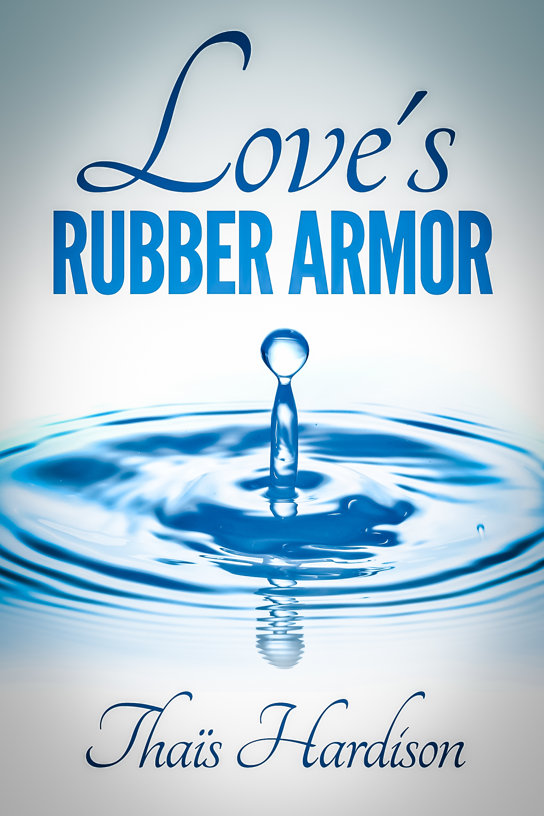 Loves Rubber Armor  by  Thais Hardison