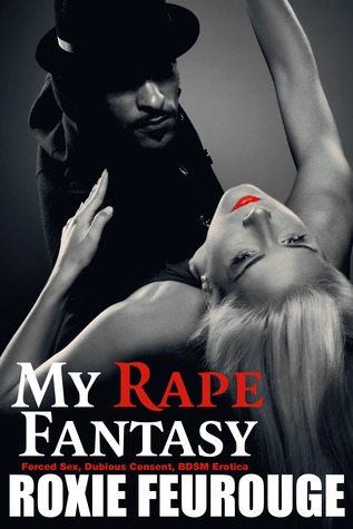 My Rape Fantasy Roxie Feurouge