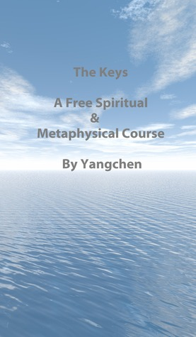 The Keys A Free Spiritual & Metaphysical Course Thubten Yangchen