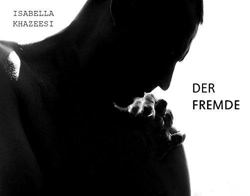 DER FREMDE  by  Isabella Khazeesi