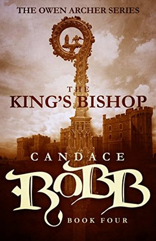 The Kings Bishop: The Owen Archer Series - Book Four Candace Robb