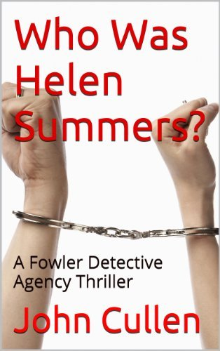 Who Was Helen Summers?: A Fowler Detective Agency Thriller John Cullen