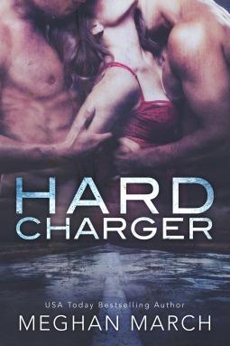 Hard Charger (Flash Bang, #2) Meghan March