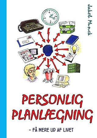 Personlig planlægning: - få mere ud af livet  by  Jakob Munck