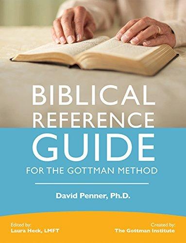 Biblical Reference Guide for the Gottman Method David Penner