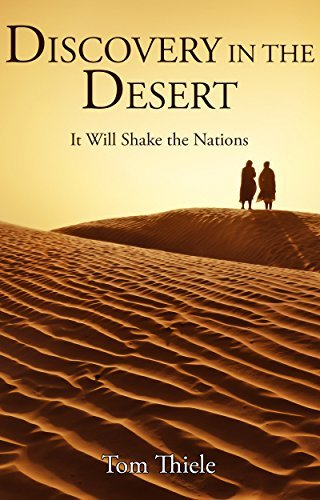 Discovery in the Desert: It Will Shake the Nations (The Discovery Series Book 1)  by  Tom Thiele