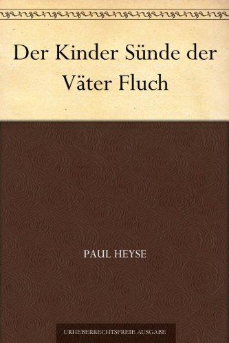 Der Kinder Sünde der Väter Fluch  by  Paul Heyse