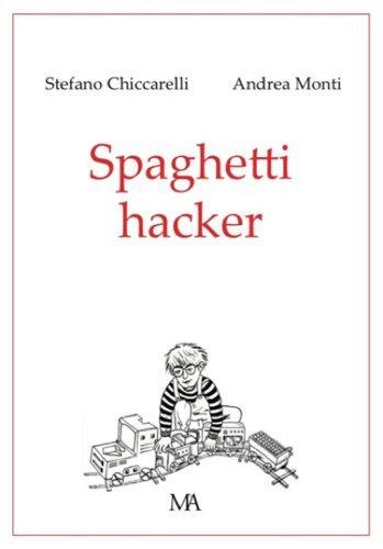 Spaghetti Hacker (Diogene Vol. 4)  by  Andrea Monti
