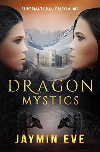 Dragon Mystics (Supernatural Prison #2)  by  Jaymin Eve