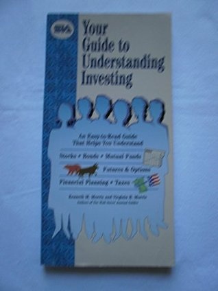 Your Guide to Understanding Investing  by  Kenneth M. Morris and Virginia B. Morris