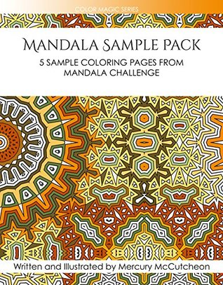 Mandala Sample Pack: 5 Sample Coloring Pages from Mandala Challenge NOT A BOOK