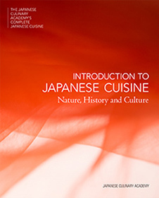 Introduction to Japanese Cuisine: Nature, History and Culture  by  Japanese Culinary Academy