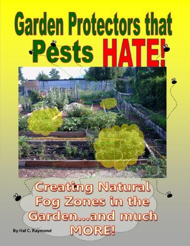 Garden Protectors that Pests HATE!  by  Hal C. Raymond